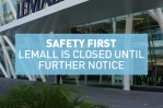 All LeMall branches are closed for your safety